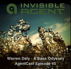 A bass Odyssey by Warren Daly  http://www.invisibleagent.com/2013/01/29/a-bass-odyssey-agentcast-episode-45-by-warren-daly/  Cover photo by Basil