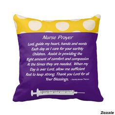 Shop Beautiful Christian Nurse Prayer Pillow Purple created by themedicaldepot. Nurses Prayer, Psych Nurse, Hospice Nurse, Keep Strong, Prayers, Nurse Gifts, I Care, Custom Pillows, Words