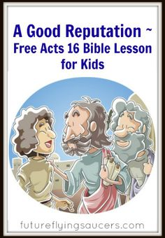A Good Reputation ~ Free Acts 16 Bible Lesson for Kids