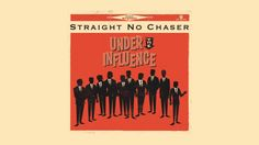 """© 2013 WMG """"I Won't Give Up"""" (by Jason Mraz) as performed by Straight No Chaser on their album """"Under The Influence, which is available at http://smarturl.it..."""