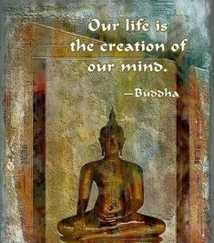 Our mind creàte our life, mindset, buddha, quotes Buddhist Teachings, Buddhist Quotes, Spiritual Quotes, Wisdom Quotes, Buddhist Wisdom, Buddha Zen, Gautama Buddha, Buddha Quotes Inspirational, Buddha Quotes Life