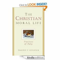 The Christian Moral Life: Practices of Piety by Timothy F. Sedgwick. $10.54. Author: Timothy F. Sedgwick. Publisher: Forward Movement Publications (May 31, 1999). 175 pages