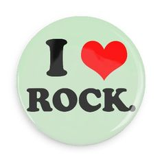 Funny Buttons - Custom Buttons - Promotional Badges - I love Pins - Wacky Buttons - I heart rock