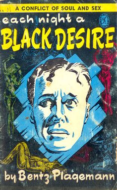 Each Night a Black Desire (News Stand Library KNC 4 A) 1949 Author: Bentz Plagemann by Hang Fire Books, via Flickr