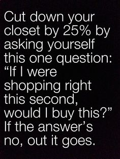 Clean out your closet--great advice!