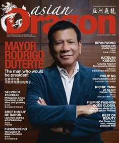"""Davao City Mayor Rodrigo Duterte Featured on the July-August Issue of Asian Dragon Magazine - Article Entitled """"The Man Who Would Be President"""" - Read Filipino Funny, President Of The Philippines, Filipino Fashion, Rodrigo Duterte, Current President, Davao, Magazine Articles, World History, The Man"""