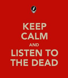If you get confused listen to the music play  Grateful Dead