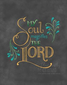 My Soul Magnifies the Lord PRINT *FREE SHIPPING* Chalk Ink, Vbs Crafts, Churches Of Christ, Favorite Bible Verses, Jesus Is Lord, Recital, Journaling, Faith, Smile