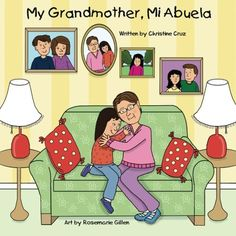 The PERFECT GIFT for Grandparents Day!!!  Order NOW and get yours in time for Grandparents Day (September 10th)  My Grandmother, Mi Abuela #Paperback – April 2, 2017 by Christine Cruz (Author), Rosemarie Gillen (Illustrator)