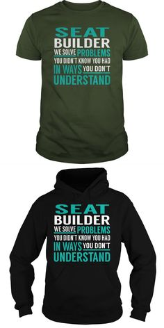 Seat Builder We Solve Problem Job Title TShirt.Search Bar On The Top To Find The Best One (NAME , AGE , HOBBIES , DOGS , JOBS , PETS...) For You.  Guys Tee Hoodie Sweat Shirt Ladies Tee Guys V-Neck Ladies V-Neck Unisex Tank Top Unisex Longsleeve Tee T Shirt Builder Uk Funny Builder T Shirt Scaffold Builder T-shirts Free T Shirt Website Builder