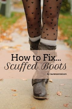 Brilliant tips for fixing scuffed boots! #DIY #Boots
