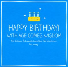 Birthday - with age comes wisdom