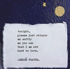 ❝Tonight, please just whisper as softly as you can, that I am not hard to love. Needy Quotes, Poem Quotes, Words Quotes, Wise Words, Life Quotes, Sayings, Qoutes, Clingy Quotes, Sad Poems