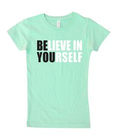 Look what I found on #zulily! Mint 'Believe In Yourself' Fitted Tee - Infant, Toddler & Girls #zulilyfinds