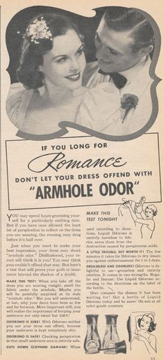 Ladies, this is why your dates have been so few and far between.  Your armhole odor is sabotaging you!