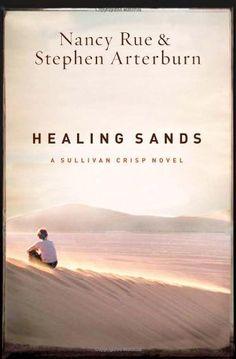 Healing Sands (A Sullivan Crisp Novel) by Nancy Rue & Stephen Arterburn