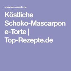 Köstliche Schoko-Mascarpone-Torte | Top-Rezepte.de