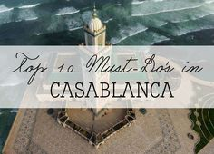 Featured must do casablanca morocco More