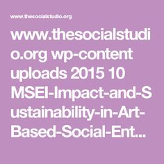 www.thesocialstudio.org wp-content uploads 2015 10 MSEI-Impact-and-Sustainability-in-Art-Based-Social-Enterprises.pdf