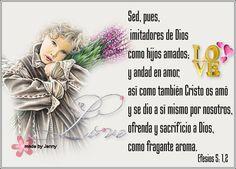 Sed, pues, imitadores de Dios como hijos amados - † Imágenes con Frases de Bendiciones y Cristianas †