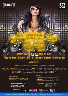 "Thursday, April 11 2013. MoodZ Gastrobar present :    ""SOUNDS OF G#3"" Gunadarma Campus Night Start 10pm Onwards. Rasuna Epicentrum, Kuningan. Reservation : 021-29941282"