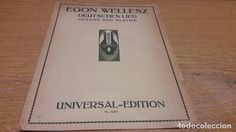 PARTITURA / DEUTSCHES LIED. EGON WELLESZ. UNIVERSAL EDITION. LEIPZIG - 1915.