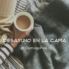 #eldomingopide desayuno en la cama