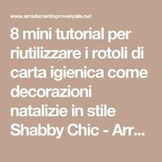 8 mini tutorial per riutilizzare i rotoli di carta igienica come decorazioni natalizie in stile Shabby Chic - Arredamento Provenzale