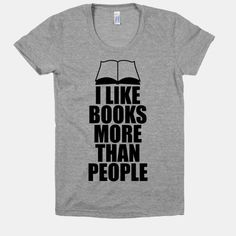 I like books more than people. Because honestly books are better! Embrace your inner reader with this fun book lover shirt! | Beautiful Designs on Graphic Tees, Tanks and Long Sleeve Shirts with New Items Every Day. Satisfaction Guaranteed. Easy Returns. Size XL