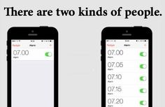 Two kinds of people. I am the one on the right lol #literally
