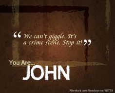 You are John Watson. Let's be honest, pretty much everyone loves you. Warm, patient and personable, you're willing to put up with a great deal (possibly too much?) from those you care about and you are intractably loyal. You're a bit of a thrill seeker and frequently rush headlong into danger, especially if it's to protect someone important to you. You have a stubborn streak and maybe a possible psychosomatic injury or two, but you're definitely the person all your friends want on their side…