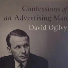 David Ogilvy - great book to read if in the ad industry