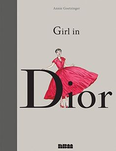 Girl in Dior by Annie Goetzinger, http://www.amazon.com/dp/B00TNTH5SY/ref=cm_sw_r_pi_dp_3Iqqvb12YJ3ME
