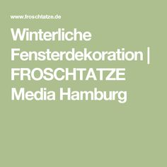 Winterliche Fensterdekoration | FROSCHTATZE Media Hamburg