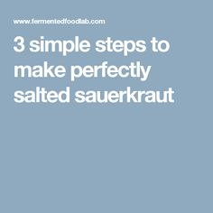3 simple steps to make perfectly salted sauerkraut