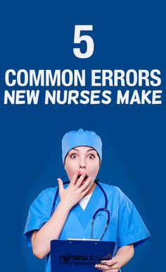 You Guilty? 5 Common Errors New Nurses Make Are You Guilty? 5 Common Errors New Nurses Make - NurseslabsAre You Guilty? 5 Common Errors New Nurses Make - Nurseslabs Nursing Degree, Nursing Career, Nursing Tips, Nursing Notes, Nursing Major, Nursing Board, Nursing School Scholarships, Nursing Students, New Grad Nurse