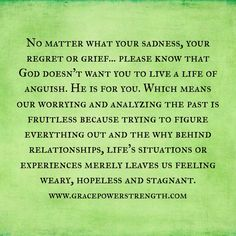 Past Relationships: You Are Not Meant To Live In Anguish But Peace