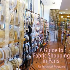 A Guide to Fabric Shopping in Paris - Christine Haynes for Seamwork Magazine