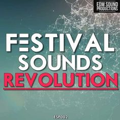 Festival Sounds Revolution WAV MiDi DiSCOVER | July/11th/2017 | 242 MB 'Festival Sounds Revolution' brings you the freshest sounds of mainstage arenas wit