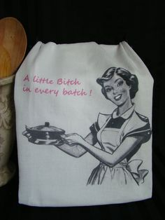 "This custom printed flour sack towel features the most happy looking retro lady and says ""A little Bitch in every batch"" a funny gift to give a friend or close baking buddy. Love the contradiction bet"