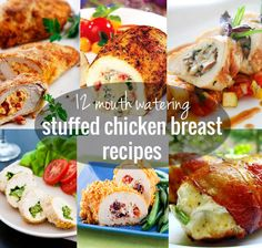 (TWELVE) Yes - 12 Mouth Watering Stuffed Chicken Breast Recipes....  from mozzarella and pesto to bacon wrapped stuffed with cream cheese... YUM!