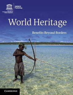 World heritage : benefits beyond borders (Book, [University of South Dakota] Borders Books, University Of South Dakota, Heritage Center, Sustainable Development, World Heritage Sites, Case Study, Nonfiction, Greek, Public