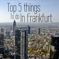 Top 5 things to do in Frankfurt