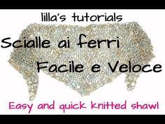 lilla's tutorials: scialle ai ferri Facile e Veloce / Quick and easy kni...