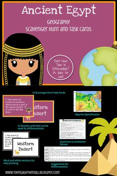 Ancient Egypt Geography Scavenger Hunt and Task Cards Don't just ask your kids to label a bunch of stuff on a map! Make them develop their map skills and their ability to follow directions by having them identify physical features using a clue.