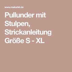 Pullunder mit Stulpen, Strickanleitung Größe S - XL