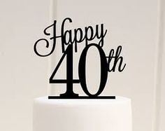 Image result for 40 birthday cake top decorations