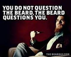 Observations about beards and the men who tend to them. WELCOME TO THE BEARDLY, a place dedicated to man's greatest achievement: The Beard. Here you will find what it takes to don the oath of the beard. ARE YOU BEARDLY? I Love Beards, Great Beards, Awesome Beards, Beard Quotes, Viking Beard, Beard Humor, Epic Beard, Beard Lover, Man Beard