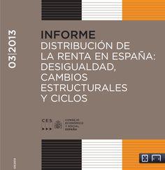 Distribución de la renta en España : desigualdad, cambios estructurales y ciclos : sesión ordinaria del Pleno de 20 de febrero de 2013