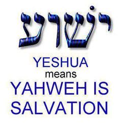 ♥♥♥ - I recently heard a Jewish man who discovered that Yeshua is the Messiah say that in Hebrew the word Yeshua is the word salvation.